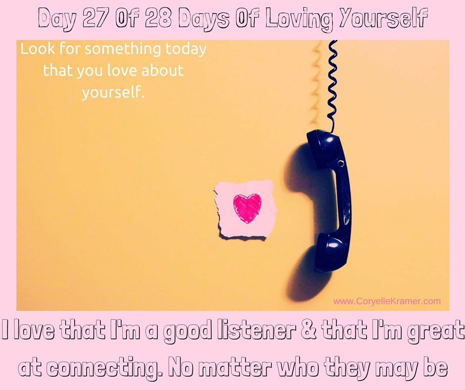 Day 27 Of 28 Days Of Loving Yourself