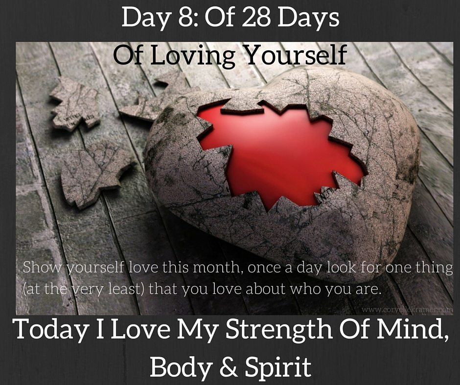 Day 8 Of 28 Days Of Loving Yourself: Strength of mind body & spirit