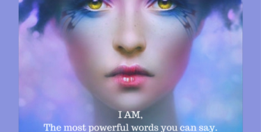 I AM,The most powerful words you can say.